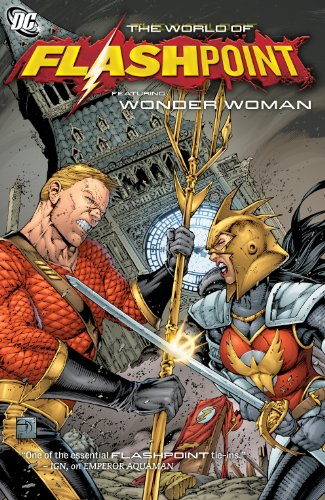 Flashpoint: The World of Flashpoint Featuring Wonder Woman (English Edition)