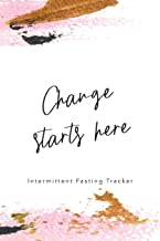 Change Starts Here: Intermittent Fasting Tracker | Journal to record plans, times and results | Floral cover with motivational quote