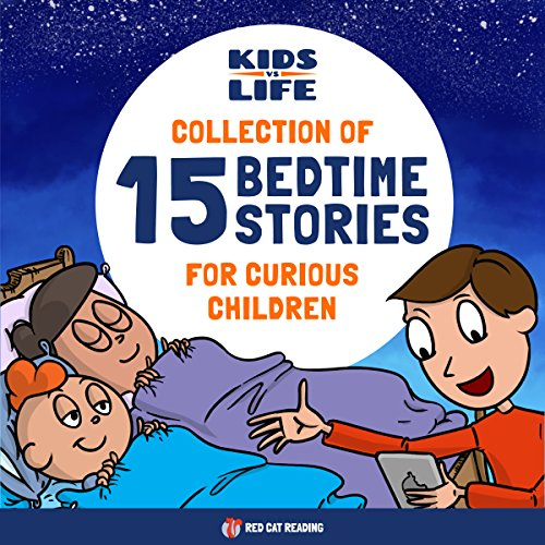 Kids vs. Life: Collection of 15 Bedtime Stories for Curious Children audiobook cover art