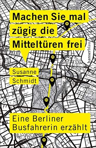 Machen Sie mal zügig die Mitteltüren frei: Eine Berliner Busfahrerin erzählt
