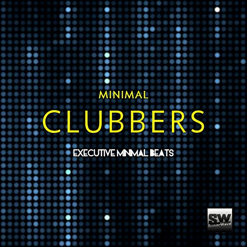 Minimal Clubbers (Executive Minimal Beats)