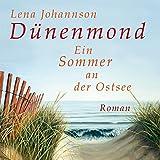 Dünenmond: Ein Sommer an der Ostsee (4:05 Stunden, ungekürzte Lesung)