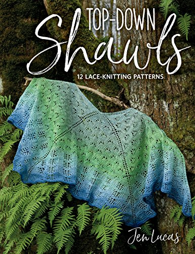 Lucas, J: Top-Down Shawls