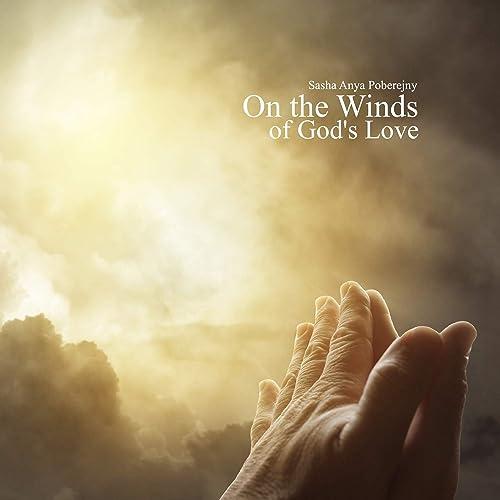 Sasha Anya Poberejny - On the Winds of God's Love (2020)