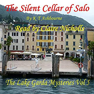 The Silent Cellar of Salo     The Lake Garda Mystery Series, Book 5              By:                                                                                                                                 K T Ashbourne                               Narrated by:                                                                                                                                 Claire Nicholls                      Length: 3 hrs and 33 mins     1 rating     Overall 5.0