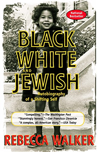 Compare Textbook Prices for Black, White & Jewish: Autobiography of a Shifting Self First Paperback Edition Edition ISBN 9781573229074 by Walker, Rebecca