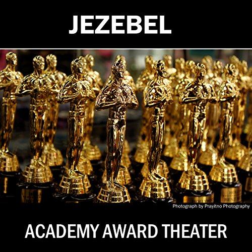 Academy Award Theater Presents Jezebel Starring Bette Davis audiobook cover art