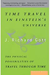 Time Trvl in Einstein Universe: The Physical Possibilities of Travel Through Time Paperback