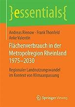 Flächenverbrauch in der Metropolregion Rheinland 1975–2030: Regionaler Landnutzungswandel im Kontext von Klimaanpassung (essentials) (German Edition)