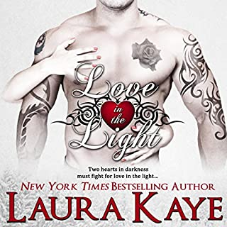 Love in the Light     Hearts in Darkness Duet, Book 2              By:                                                                                                                                 Laura Kaye                               Narrated by:                                                                                                                                 Erin L. Jones                      Length: 5 hrs and 43 mins     259 ratings     Overall 4.6
