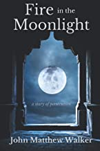 Fire in the Moonlight: a story of persecution