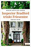 Inspector Bradford trinkt Friesentee von Marion Griffith-Karger (15. Mai 2015) Broschiert