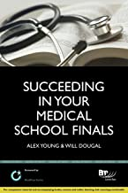 Succeeding in your Medical School Finals: Instant revision notes (BPP Learning Media) (MediPass Series) by Alexander Young (30-May-2013) Paperback