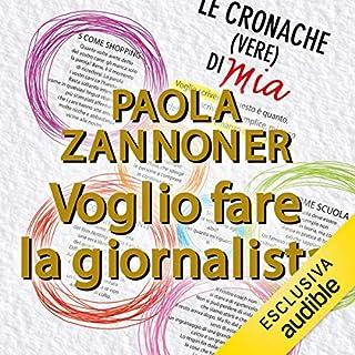 Voglio fare la giornalista                   Di:                                                                                                                                 Paola Zannoner                               Letto da:                                                                                                                                 Martina Tamburello                      Durata:  7 ore e 53 min     2 recensioni     Totali 5,0