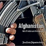 Afghanistan: Kein Frieden am Hindukusch