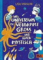Das Universum ist verdammt gross und supermystisch: Roman