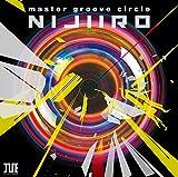 """master groove circle """"NIJIIRO"""""""