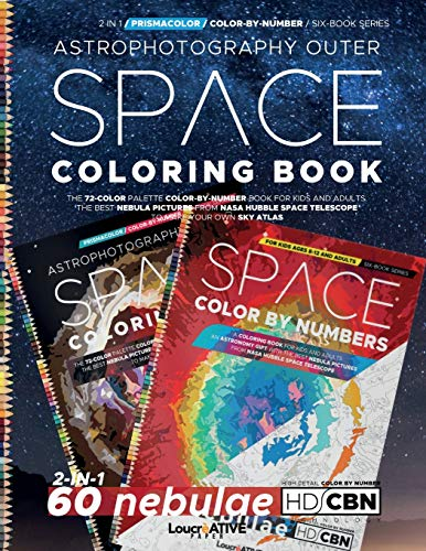 Prismacolor | Astrophotography Space Coloring Book | 60 nebulae | 2-in-1: The 72-Color Palette Color-by-Number Book for Kids and Adults. The Best ... Coloring Journey from Space to Microscope.)