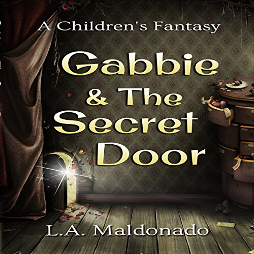 Gabbie & the Secret Door audiobook cover art