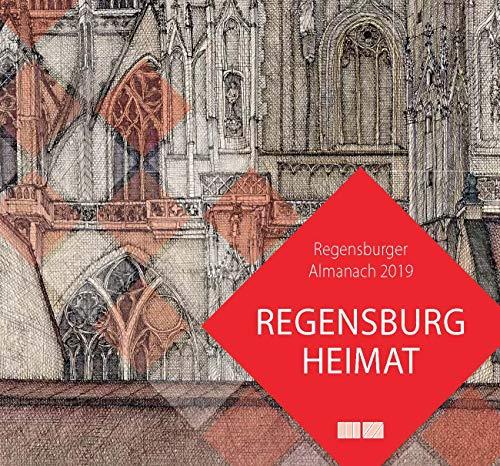 Regensburger Almanach / Regensburger Almanach 2019: Regensburg Heimat