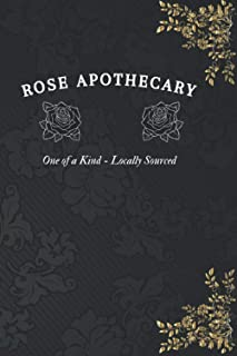 Rose Apothecary One of a Kind - Locally Sourced: Funny Notebook Journal for Fans of Johnny Moira David and Alexis | 200 Li...