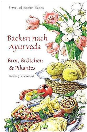 Backen nach Ayurveda, Brot, Brötchen & Pikantes