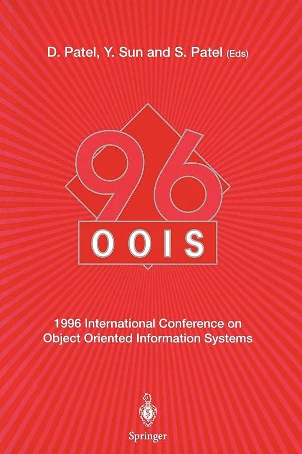絶えず無しゼロOOIS'96: 1996 International Conference on Object Oriented Information Systems 16–18 December 1996, London Proceedings