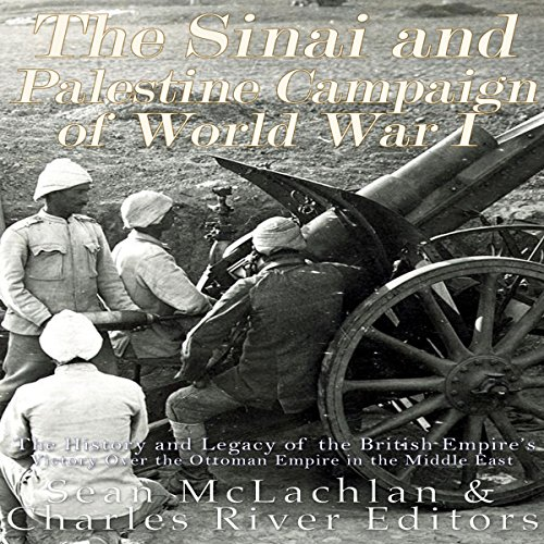 The Sinai and Palestine Campaign of World War I audiobook cover art