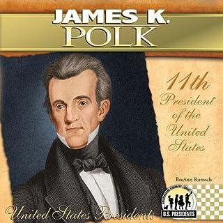 James K. Polk: 11th President of the United States