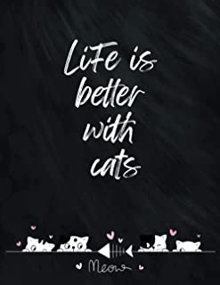 Life is better with cats notebook: Life is better with cats notebook (8.5x11) Large 110pages
