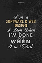 Notebook Planner I'm A SOFTWARE & WEB DESIGN I Stop When I'm Done Not When I'm Tired Job Title Working Cover: 114 Pages, L...