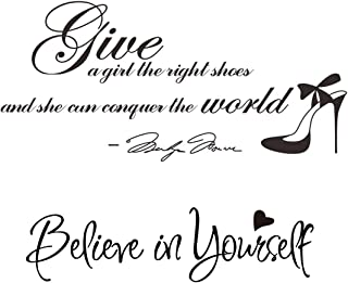 ADECNS Give A Girl The Right Shoes Wall Stickers and Believe in Yourself Wall Decal Removable Art DIY Sticker Home Decor