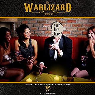 The Warlizard Chronicles     Adventures with Vodka, Women, & War              By:                                                                                                                                 Warlizard                               Narrated by:                                                                                                                                 Jeff Machado                      Length: 5 hrs and 12 mins     2 ratings     Overall 5.0