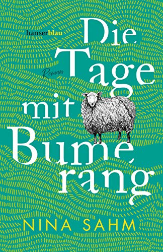 Die Tage mit Bumerang: Roman