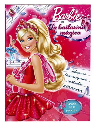 La bailarina mágica (Barbie. Actividades): (Incluye pegatinas y dos escenarios)