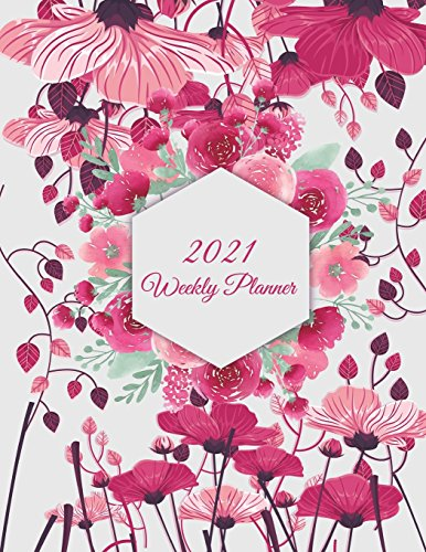 2021 Weekly Planner: Cute Floral, Weekly Calendar Book 2021, Weekly/Monthly/Yearly Calendar Journal, Large 8.5