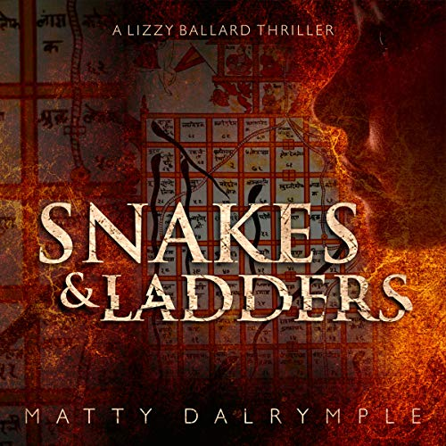 Snakes and Ladders: A Lizzy Ballard Thriller Audiobook By Matty Dalrymple cover art