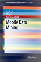 Mobile Data Mining (SpringerBriefs in Computer Science)