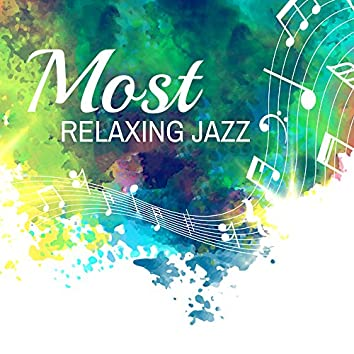 Most Relaxing Jazz