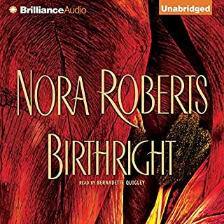 Birthright                   By:                                                                                                                                 Nora Roberts                               Narrated by:                                                                                                                                 Bernadette Quigley                      Length: 16 hrs and 1 min     45 ratings     Overall 4.5
