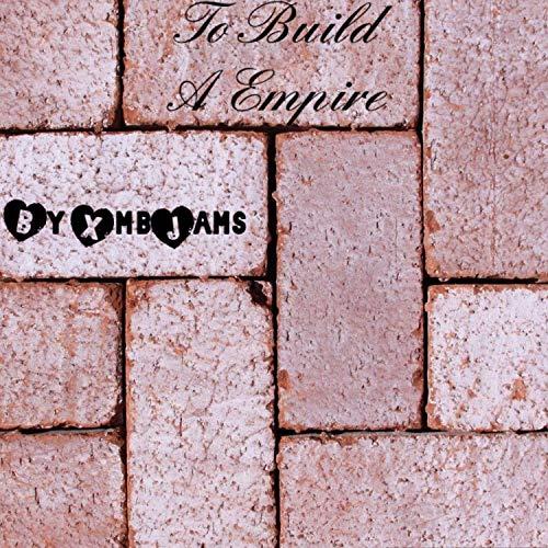 To Build A Empire [Explicit]