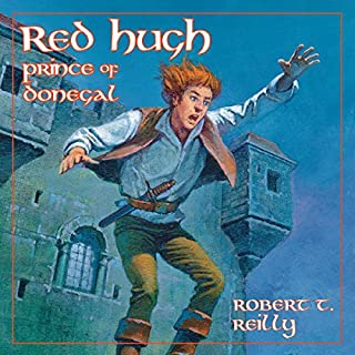 Red Hugh, Prince of Donegal     Living History Library              By:                                                                                                                                 Robert Reilly                               Narrated by:                                                                                                                                 John Lee                      Length: 4 hrs and 30 mins     10 ratings     Overall 4.5
