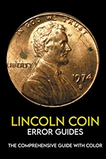 Lincoln Coin Error Guides: The Comprehensive Guide With Color: Collecting Lincoln Cents