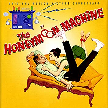 The Honeymoon Machine (Original Motion Picture Soundtrack)