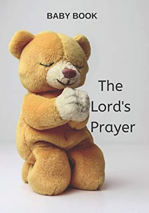 Baby Book | The Lords Prayer: Christian Prayer Book for Toddlers, Children, Words of Inspiration