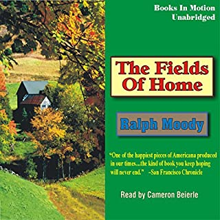 The Fields of Home     Little Britches #5              Written by:                                                                                                                                 Ralph Moody                               Narrated by:                                                                                                                                 Cameron Beierle                      Length: 10 hrs and 18 mins     Not rated yet     Overall 0.0