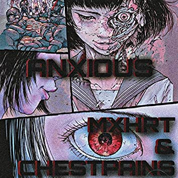 ANXIOUS (feat. Chestpains)