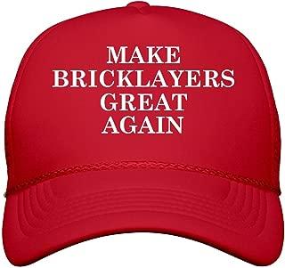 Make Bricklayers Great Again: Snapback Trucker Hat