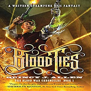 Blood Ties     Book 1 of the Blood War Chronicles (Volume 1)              By:                                                                                                                                 Quincy J. Allen                               Narrated by:                                                                                                                                 Charles Kahlenberg                      Length: 8 hrs and 7 mins     Not rated yet     Overall 0.0
