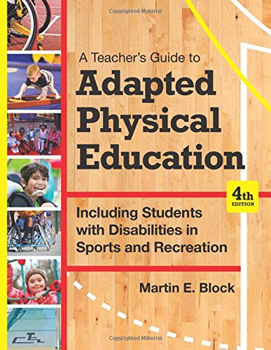 Compare Textbook Prices for A Teacher's Guide to Adapted Physical Education: Including Students With Disabilities in Sports and Recreation, Fourth Edition Fourth Edition, New edition Edition ISBN 9781598576696 by Block Ph.D., Martin E.